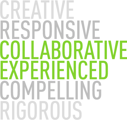 Creative, Responsive, Collaborative, Experienced, Compelling, Rigorous